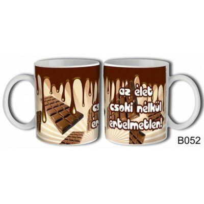 Bögre - Az élet csoki nélkül..