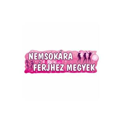 'Nemsokára férjhez megyek' feliratú banner