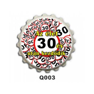 Kupak Hűtőmágnes - Az élet 30...